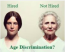 Age Discrimination Is On The Rise / Is 50 the new 65 ?